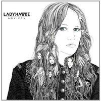 Ladyhawke - Anxiety: Digipack [Import]