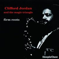 Clifford Jordan - Firm Roots