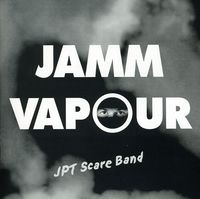 Jpt Scare Band - Jamm Vapour