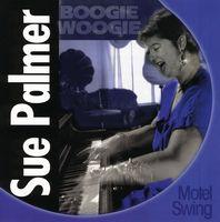 Sue Palmer - Boogie Woogie & Motel Swing