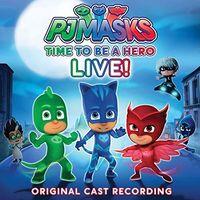 PJ Masks - Time To Be a Hero! (Original Cast Recording)
