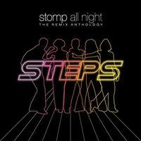 Steps - Stomp All Night: Remix Anthology