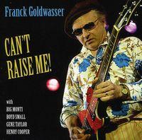 Franck Goldwasser - Can't Raise Me