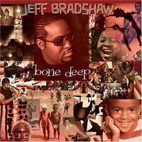 Jeff Bradshaw - Bone Deep