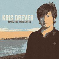 Kris Drever - Mark The Hard Earth (Remaster) (Uk)