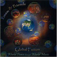 Emam & Friends - Global Fusion: World Peace Through World Music