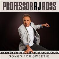 Professor Rj Ross - Songs For Sweetie (Cdr)