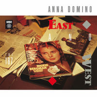 Anna Domino - East & West + Singles