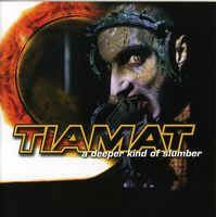Tiamat - Deeper Kind Of Slumber