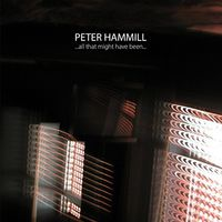 Peter Hammill - All That Might Have Been (Uk)