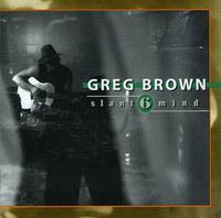 Greg Brown - Slant 6 Mind