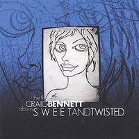 Craig Bennett - Sweet & Twisted