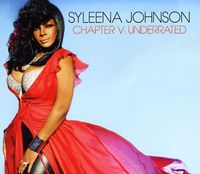 Syleena Johnson - Chapter 5: Underrated