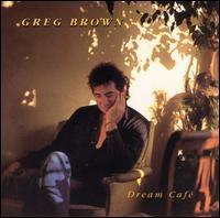 Greg Brown - Dream Cafe