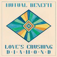 Mutual Benefit - Love's Crushing Diamond [Vinyl]