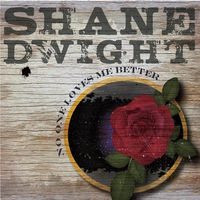 Shane Dwight - No One Loves Me Better