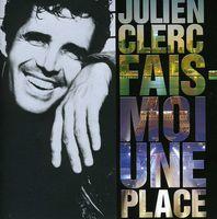 Julien Clerc - Fais-Moi Une Place [Import]