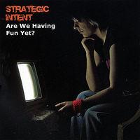Strategic Intent - Are We Having Fun Yet?