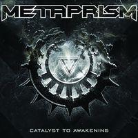 Metaprism - Catalyst To Awakening