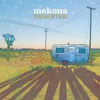 Mekons - Deserted [LP]