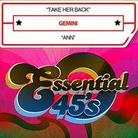 Gemini - Take Her Back / Ann (Digital 45) - Single