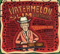 Watermelon Slim - The Wheel Man