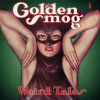 Golden Smog - Weird Tales [SYEOR 2018 Exclusive Green LP]