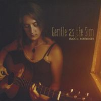 Naomi Sommers - Gentle As The Sun