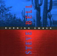 Steve Bell - Burning Ember