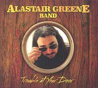 Alastair Greene - Trouble At Your Door