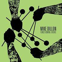 Mike Dillon - Functioning Broke