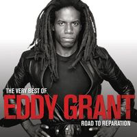 Eddy Grant - The Very Best Of Eddy Grant: The Road To Reparation