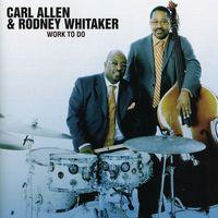 Rodney Whitaker - Work to Do