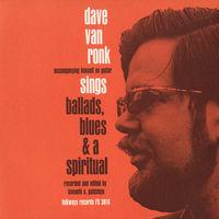 Dave Van Ronk - Ballads Blues & A Spiritual