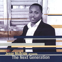 Jesse Mcbride - Jesse McBride Presents the Next Generation