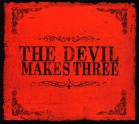 The Devil Makes Three - The Devil Makes Three