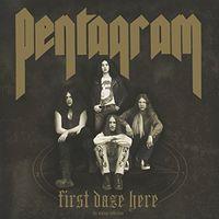 Pentagram - First Daze Here [Reissue]