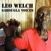 Leo Bud Welch - Sabougla Voices [Vinyl]