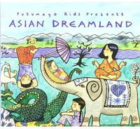 Putumayo Kids Presents - Asian Dreamland