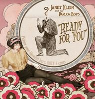 Janet Klein & Her Parlor Boys - Ready for You