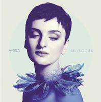 Arisa - Se Vedo Te (Ita)