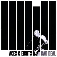 The Aces - Bad Deal