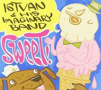 Istvan & His Imaginary Band - Sweet