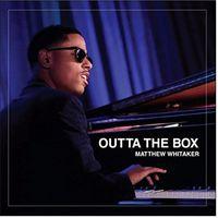 Matthew Whitaker - Outta The Box