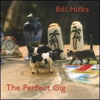 Bill Hicks - Perfect Gig