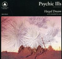 Psychic Ills - Hazed Dream