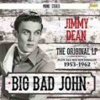 Jimmy Dean - Big Bad John: Original LP Plus All His Hit Singles