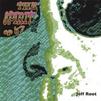Jeff Root - The Spirit of '67