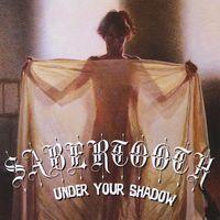Sabertooth - Under Your Shadow
