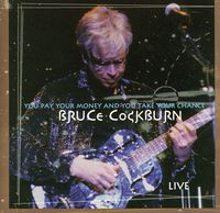 Bruce Cockburn - You Pay Your Money...